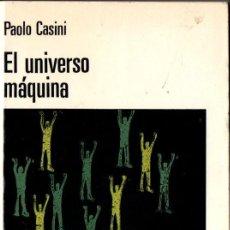 Libros de segunda mano: CASINI : EL UNIVERSO MÁQUINA (MARTÍNEZ ROCA, 1971). Lote 151564838