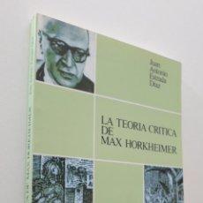 Libros de segunda mano: LA TEORÍA CRÍTICA DE MAX HORKHEIMER - ESTRADA, JUAN ANTONIO. Lote 151841470
