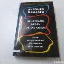 Libros de segunda mano: EL EXTRAÑO ORDEN DE LAS COSAS - DAMASIO, ANTONIO -DESTINO -P 1. Lote 152193946