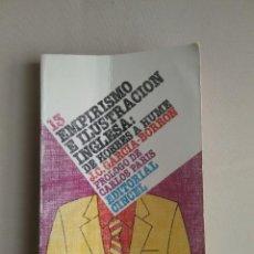 Libros de segunda mano: EMPIRISMO E ILUSTRACIÓN INGLESA: DE HOBBES A HUME .JUAN CARLOS GARCÍA- BORRÓN. EDITORIAL CINCE. Lote 152220530