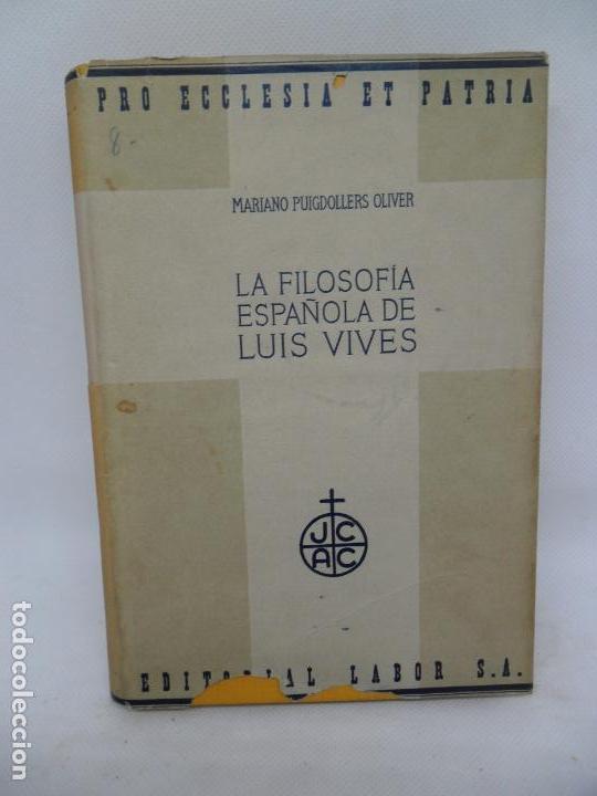 LA FILOSOFÍA ESPAÑOLA DE LUIS VIVES, MARIANO PUIGDOLLERS OLIVER, ED. LABOR (Libros de Segunda Mano - Pensamiento - Filosofía)