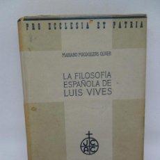 Libros de segunda mano: LA FILOSOFÍA ESPAÑOLA DE LUIS VIVES, MARIANO PUIGDOLLERS OLIVER, ED. LABOR. Lote 152331962