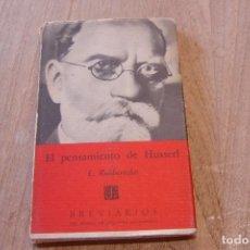 Libros de segunda mano: EL PENSAMIENTO DE HUSSERL. L. ROBBERECHTS. D.R. 1A EDICIÓN 1968.. Lote 152340006
