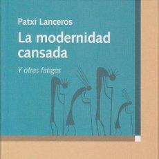 Gebrauchte Bücher - La modernidad cansada y otras fatigas - Lanceros, Patxi - 152495510