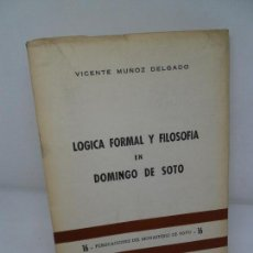 Libros de segunda mano: LÓGICA FORMAL Y FILOSOFÍA EN DOMINGO DE SOTO, VICENTE MUÑOZ, ED. REVISTA ESTUDIOS. Lote 152918298