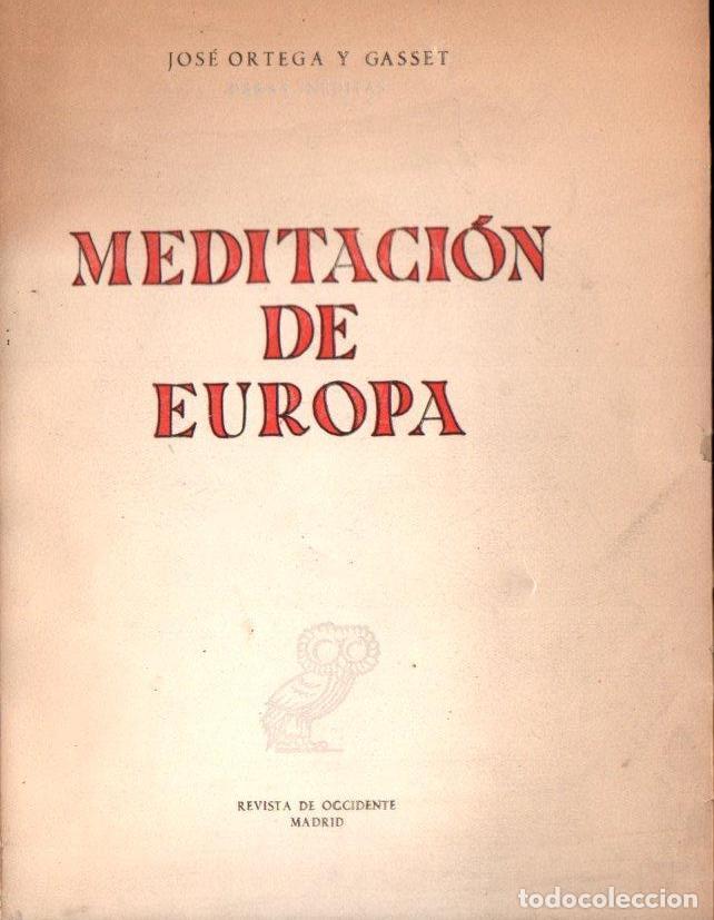 ORTEGA Y GASSET : MEDITACIÓN DE EUROPA (REVISTA DE OCCIDENTE, 1960) AÚN SIN DESBARBAR (Libros de Segunda Mano - Pensamiento - Filosofía)