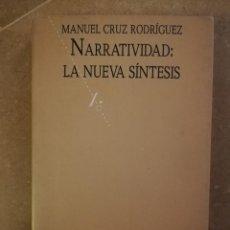 Libros de segunda mano: NARRATIVIDAD: LA NUEVA SÍNTESIS (MANUEL CRUZ RODRÍGUEZ) NEXOS. Lote 153020354