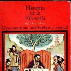 Libros de segunda mano: EL PENSAMIENTO PREFILOSÓFICO Y ORIENTAL (HISTORIA FILOSOFÍA SIGLO XXI, Nº 1, 1971). Lote 153324805