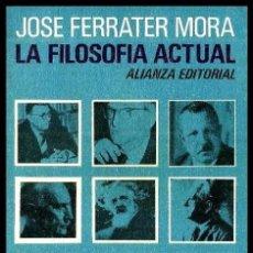 Libros de segunda mano - B2263 - LA FILOSOFIA ACTUAL. JOSE FERRATER MORA. PENSAMIENTO. ALIANZA EDITORIAL. - 153644946