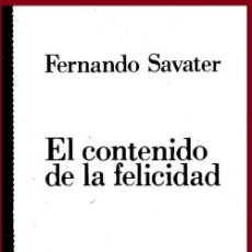 Libros de segunda mano: EL CONTENIDO DE LA FELICIDAD. FERNANDO SAVATER. FILOSOFIA. PENSAMIENTO.. Lote 153657690
