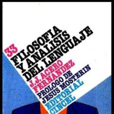 Libros de segunda mano: B2387 - FILOSOFIA Y ANALISIS DEL LENGUAJE. J.J. ACERO FERNANDEZ. PROL. JESUS MOSTERIN. ED. CINCEL.. Lote 156896865