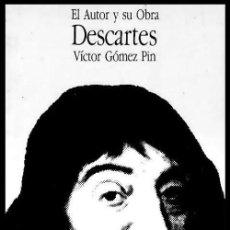 Libros de segunda mano: B2291 - DESCARTES. VICTOR GOMEZ PIN. EL AUTOR Y SU OBRA. BARCANOVA. PRIMERA EDICION 1984.. Lote 153695058