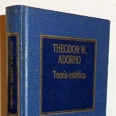Libros de segunda mano: TEORIA DE LA ESTETICA. THEODOR W. ADORNO. FILOSOFIA. PENSAMIENTO.. Lote 153703938