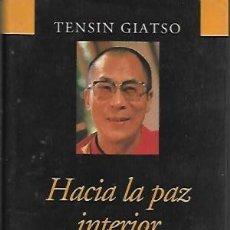 Libros de segunda mano: HACIA LA PAZ INTERIOR. LECCIONES DEL DALAI LAMA. TENSIN GIATSO. Lote 153845894