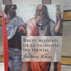 Libros de segunda mano: ANTHONY KENNY : BREVE HISTORIA DE LA FILOSOFÍA OCCIDENTAL. (ED. PAIDÓS, ORÍGENES, 2005) RARO. Lote 153927498