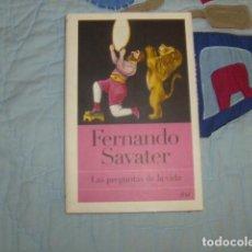 Libros de segunda mano: LAS PREGUNTAS DE LA VIDA , FERNANDO SAVATER. Lote 153941374