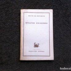 Libros de segunda mano: MONTAIGNE. ENSAYOS ESCOGIDOS. ED. ESPASA CALPE, 1949. Lote 154108098