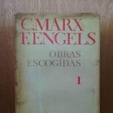 Libros de segunda mano: MARX ENGELS OBRAS ESCOGIDAS, TOMO I, EDITORIAL PROGRESO, 1973. Lote 154135238