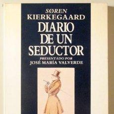 Libros de segunda mano: KIERKEGAARD, SOREN - PR. J. M. VALVERDE - DIARIO DE UN SEDUCTOR - BARCELONA 1988. Lote 154257653