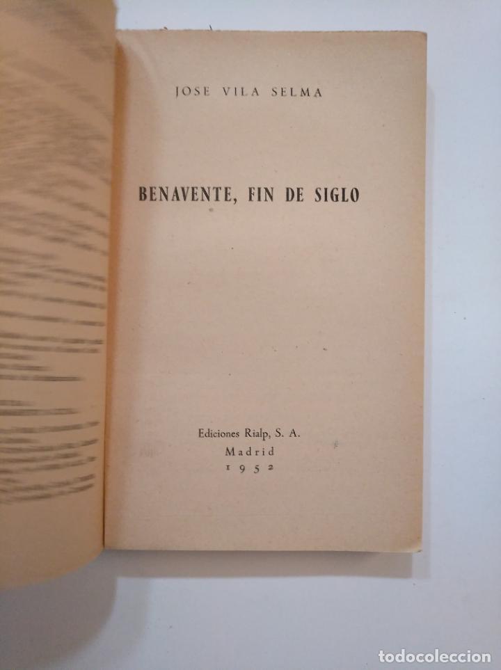 Libros de segunda mano: BENAVENTE, FIN DE SIGLO. - VILA SELMA, JOSE. BIBLIOTECA DEL PENSAMIENTO ACTUAL. TDK373 - Foto 2 - 154592878