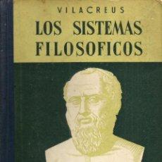 Libros de segunda mano: LOS SISTEMAS FILOSÓFICOS. PEDRO VILA CREUS. Lote 154746702
