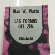 Libros de segunda mano: LAS FORMAS DEL ZEN ALAN W. WATTS DEDALO ED. BUENOS AIRES FILOSOFIA ORIENTAL. Lote 155101372