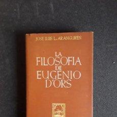 Libros de segunda mano: JOSÉ LUIS L. ARANGUREN. LA FILOSOFÍA DE EUGENIO D'ORS. BUEN ENSAYO.. Lote 155274574