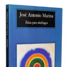 Libros de segunda mano - Etica para náufragos - José Antonio Marina. Anagrama - 155518470