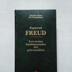 Libros de segunda mano - LOS TEXTOS FUNDAMENTALES DEL PSICOANÁLISIS. - SIGMUND FREUD. GRANDES OBRAS DEL PENSAMIENTO TDK377 - 155561194