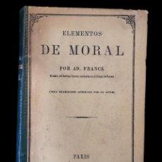 Libros de segunda mano: ELEMENTOS DE MORAL POR AD.FRANCK, PARIS , 1873. Lote 155591462