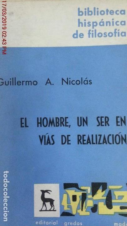 EL HOMBRE UN SER EN VÍAS DE REALIZACIÓN - GUILLERMO A. NICOLÁS - ED. GREDOS - AÑO 1974 - 1ªEDICIÓN (Libros de Segunda Mano - Pensamiento - Filosofía)