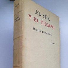 Libros de segunda mano: EL SER Y EL TIEMPO. MARTIN HEIDEGGER. 2ª EDICION. . Lote 156018354