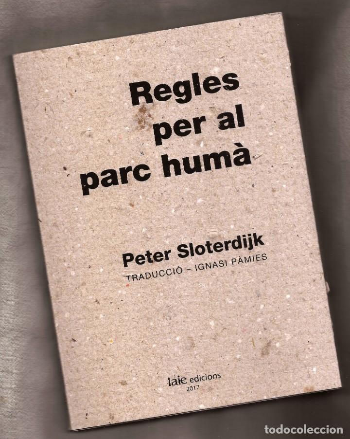 REGLES PER AL PARC HUMÀ – PETER SLOTERDIJK – ED LAIE, 2017 – EDICIÓ NUMERADA – EN CATALÀ (Libros de Segunda Mano - Pensamiento - Filosofía)