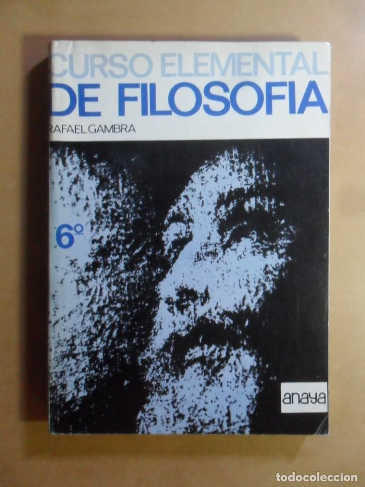 CURSO ELEMENTAL DE FILOSOFIA - SEXTO CURSO - RAFAEL GAMBRA - ANAYA - 1973 (Libros de Segunda Mano - Pensamiento - Filosofía)
