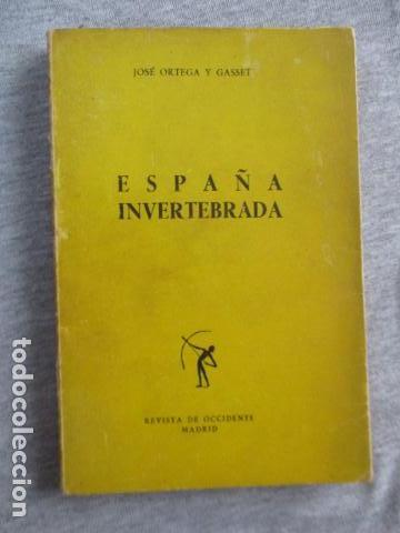 ESPAÑA INVERTEBRADA -- JOSE ORTEGA Y GASSET -- REVISTA DE OCCIDENTE - 1959 (Libros de Segunda Mano - Pensamiento - Filosofía)