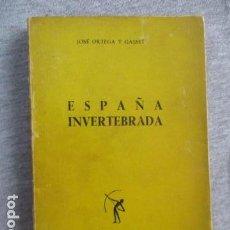 Libros de segunda mano: ESPAÑA INVERTEBRADA -- JOSE ORTEGA Y GASSET -- REVISTA DE OCCIDENTE - 1959 . Lote 156766978