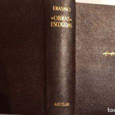 Libros de segunda mano: ERASMO. OBRAS ESCOGIDAS. MADRID, 1964. Lote 137263746