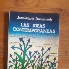 Libros de segunda mano: LAS IDEAS CONTEMPORANEAS DOMENACH, JEAN-MARIE PUBLICADO POR KAIRÓS (1983) 139PP. Lote 156855010