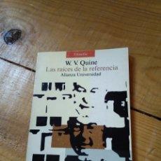 Libros de segunda mano: LA RAÍCES DEA REFERENCIA. W.V. QUINE. Lote 156868224