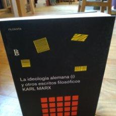Libros de segunda mano: LA IDEOLOGÍA ALEMANA (I) Y OTROS ESCRITOS FILOSÓFICOS. KARL MARX. Lote 156873245