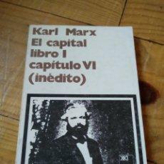 Libros de segunda mano: KARL MARX. EL CAPITAL. LIBRO I .CAPITULO VI.(INÉDITO). Lote 156873778