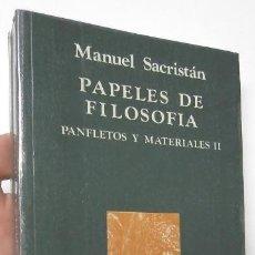 Libros de segunda mano: PAPELES DE FILOSOFÍA. PANFLETOS Y MATERIALES II - MANUEL SACRISTÁN. Lote 156878474