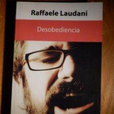 Libros de segunda mano: LIBRO - DESOBEDIENCIA - RAFFAELLE LAUDANI - PROTEUS - MAYO 2012. Lote 156942550