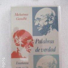 Libros de segunda mano: MAHATMA GANDHI: PALABRAS DE VERDAD - EXCELENTE ESTADO.. Lote 157302970