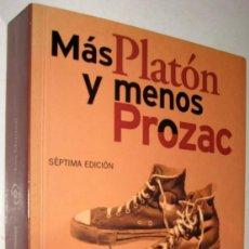 Libros de segunda mano: MAS PLATON Y MENOS PROZAC - LOU MARINOFF. Lote 157425018