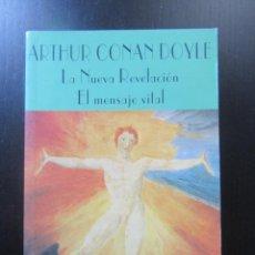 Libros de segunda mano: LA NUEVA REVELACIÓN. EL MENSAJE VITAL - ARTHUR CONAN DOYLE - VALDEMAR - CLUB DIÓGENES. Lote 157832774