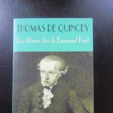 Libros de segunda mano: LOS ÚLTIMOS DÍAS DE EMMANUEL KANT - THOMAS DE QUINCEY - VALDEMAR - CLUB DIÓGENES. Lote 157847950