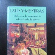 Libri di seconda mano: LATÍN Y MENTIRAS SELECCIÓN DE PENSAMIENTOS SOBRE EL ARTE DE EDUCAR - VARIOS AUTORES - VALDEMAR. Lote 157848830