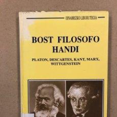 Libros de segunda mano: BOST FILOSOFO HANDI (PLATON, DESCARTES, KANT, MARX, WITTGENSTEIN). GAIAK 1996. EUSKARAZ.. Lote 158208113