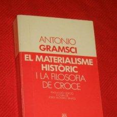 Libros de segunda mano: EL MATERIALISME HISTORIC I LA FILOSOFIA DE CROCE, DE ANTONIO GRAMSCI - ED.LAIA 1983. Lote 178974330